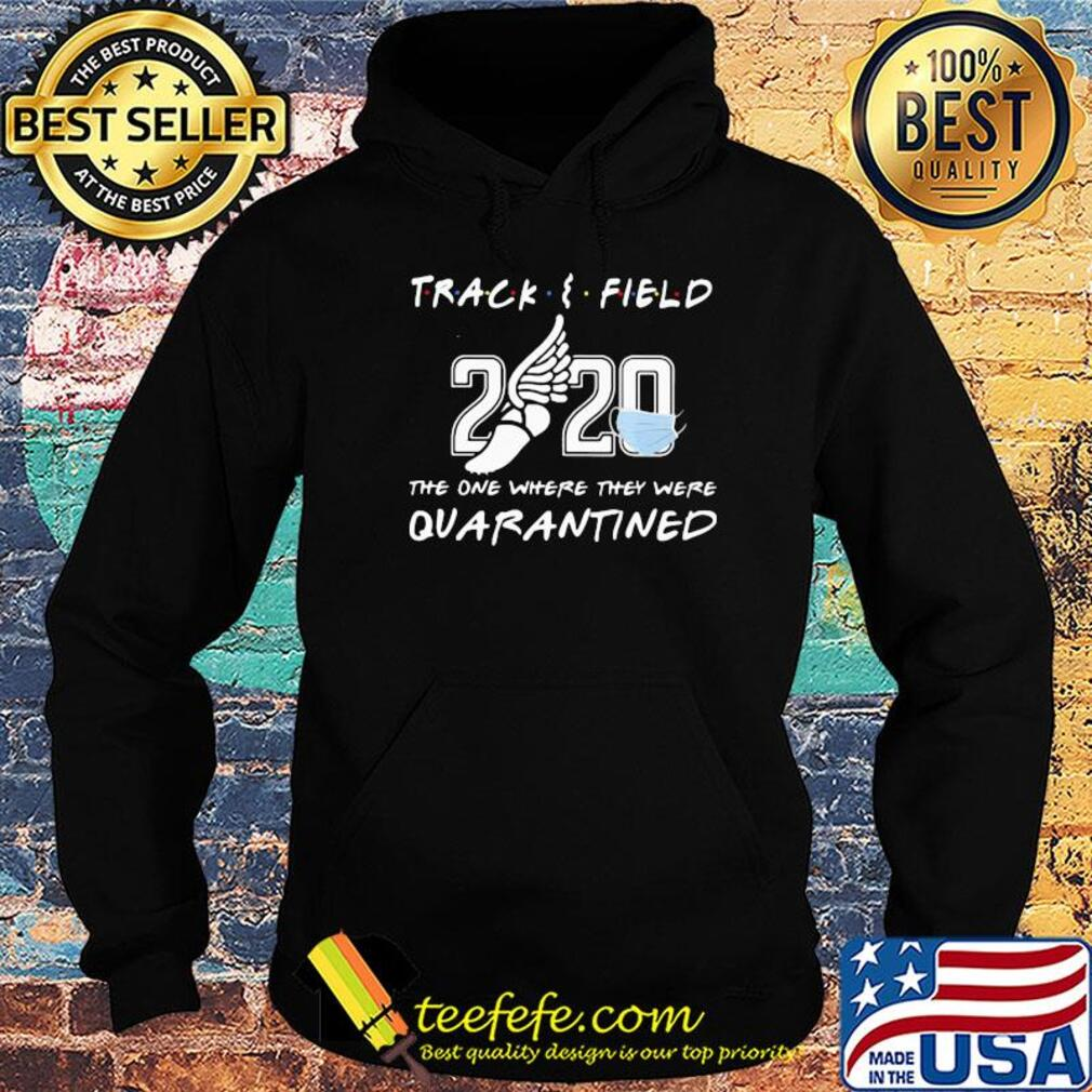 Track and field 2020 the one where they were quarantined face mask s Hoodie