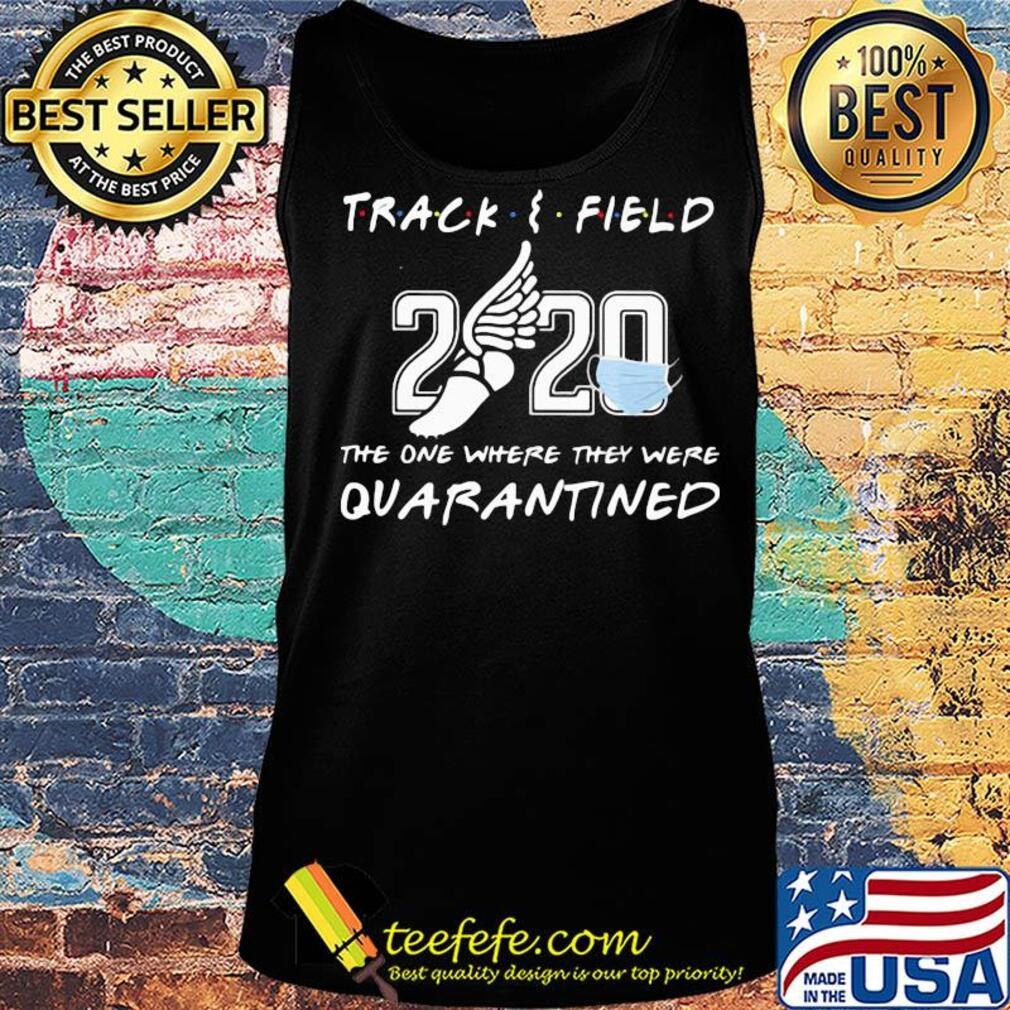 Track and field 2020 the one where they were quarantined face mask s Tank top