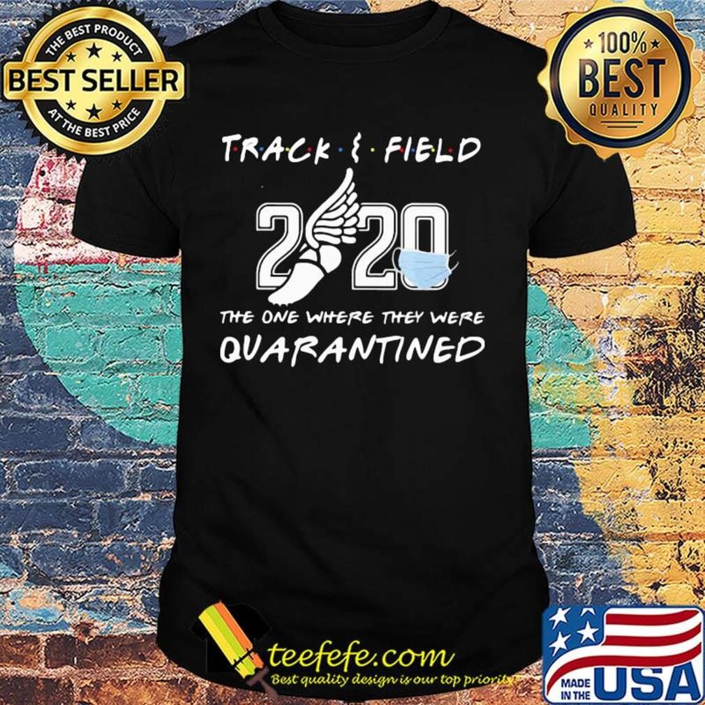 Track and field 2020 the one where they were quarantined face mask shirt