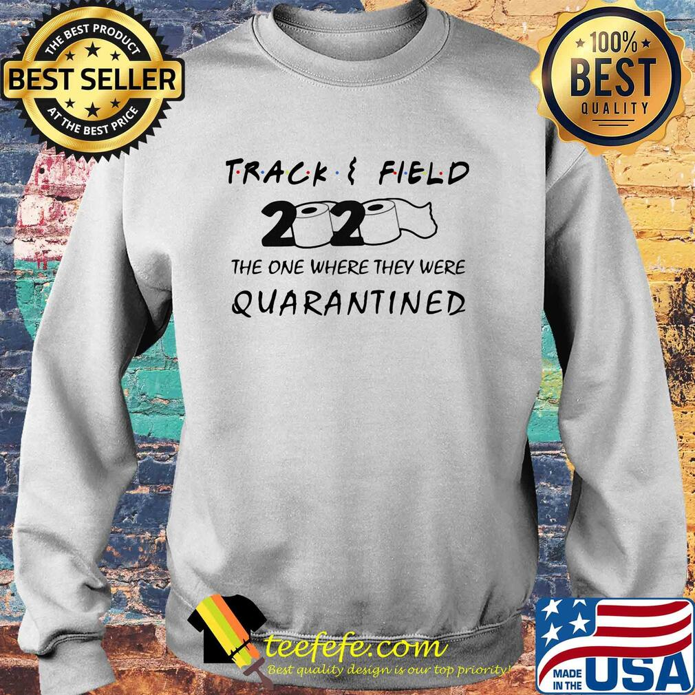 Track field 2020 the one where they were quarantined s Sweater