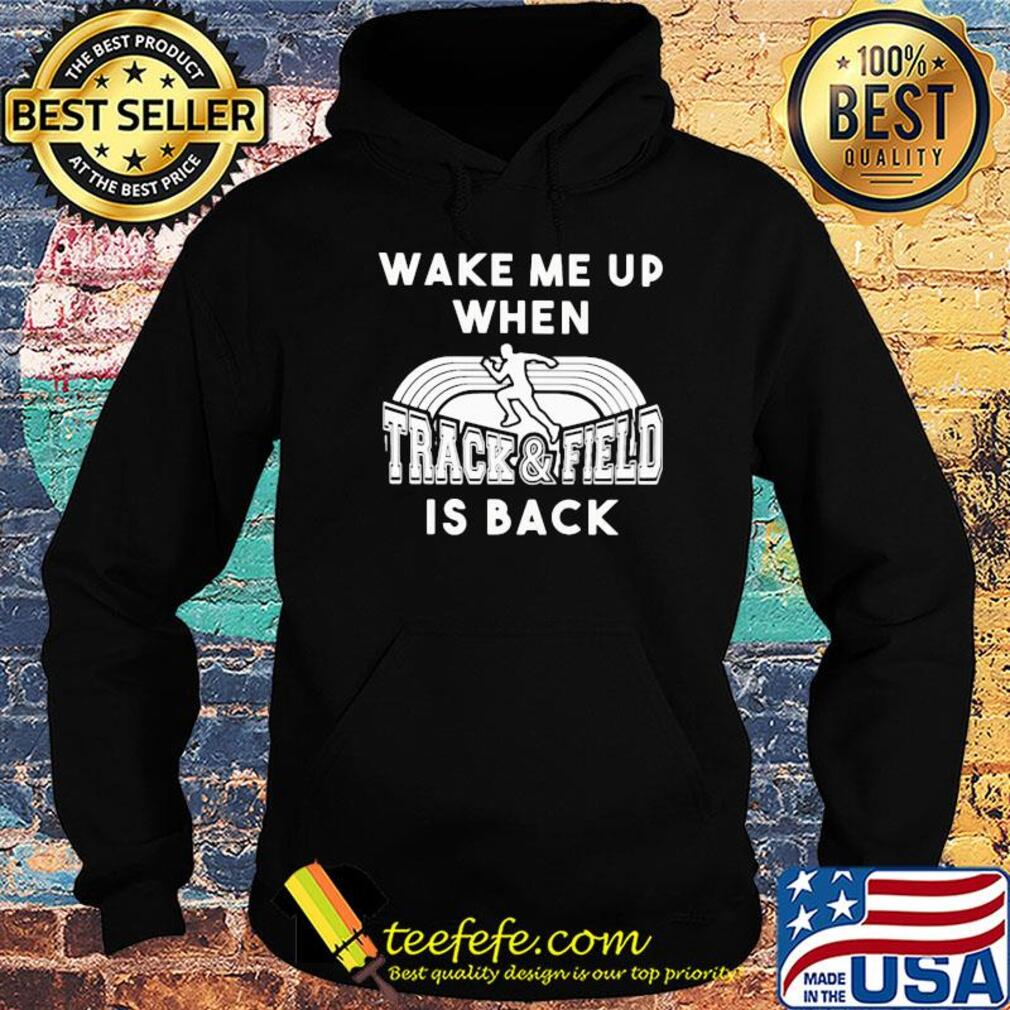 Wake me up when track and field is back s Hoodie