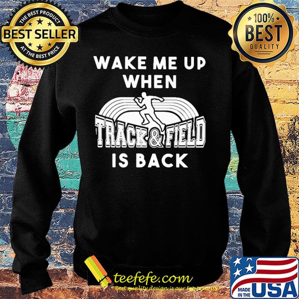 Wake me up when track and field is back s Sweater