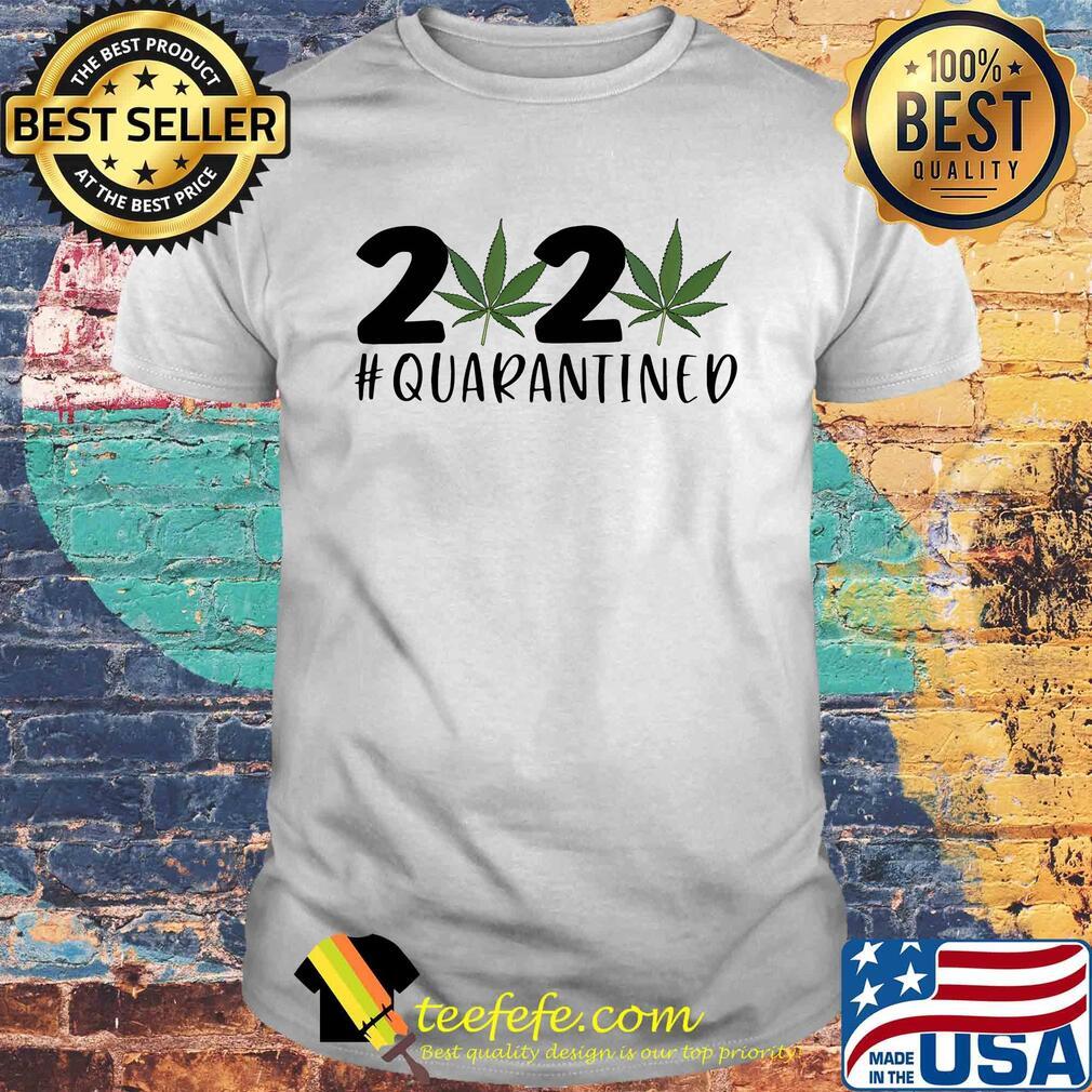 Weed 2020 quarantined Covid-19 shirt