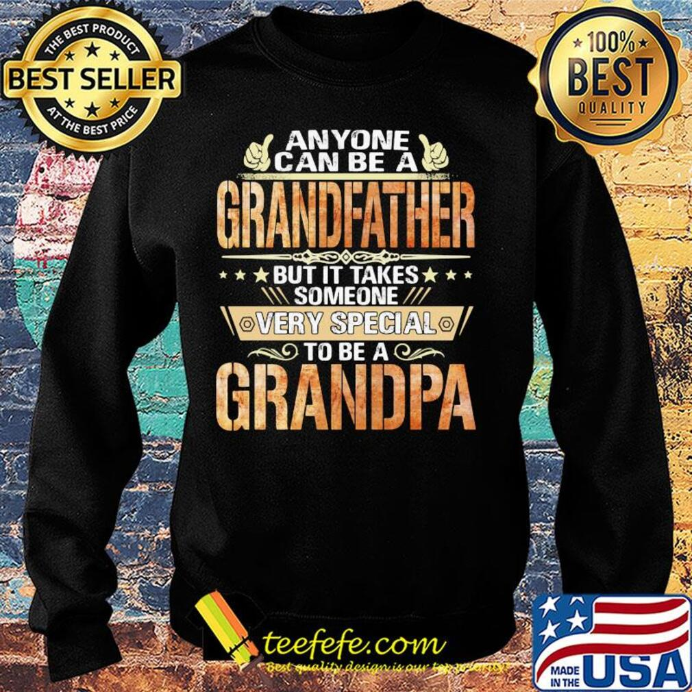Anyone can be a grandfather but it takes someone very special Grandpa s Sweater