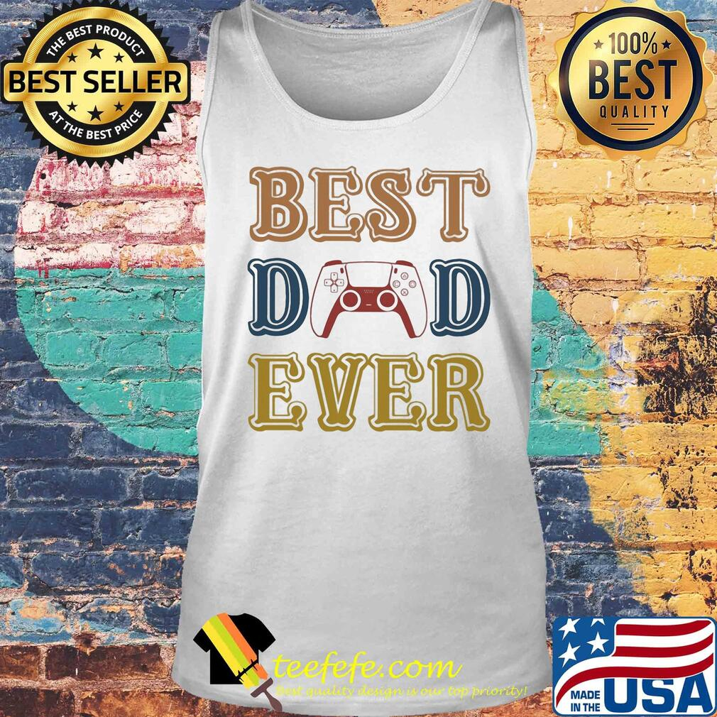 Game best dad ever happy father's day vintage s Tank top