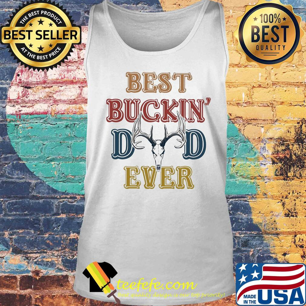 Hunting best buckin dad ever happy father's day vintage s Tank top