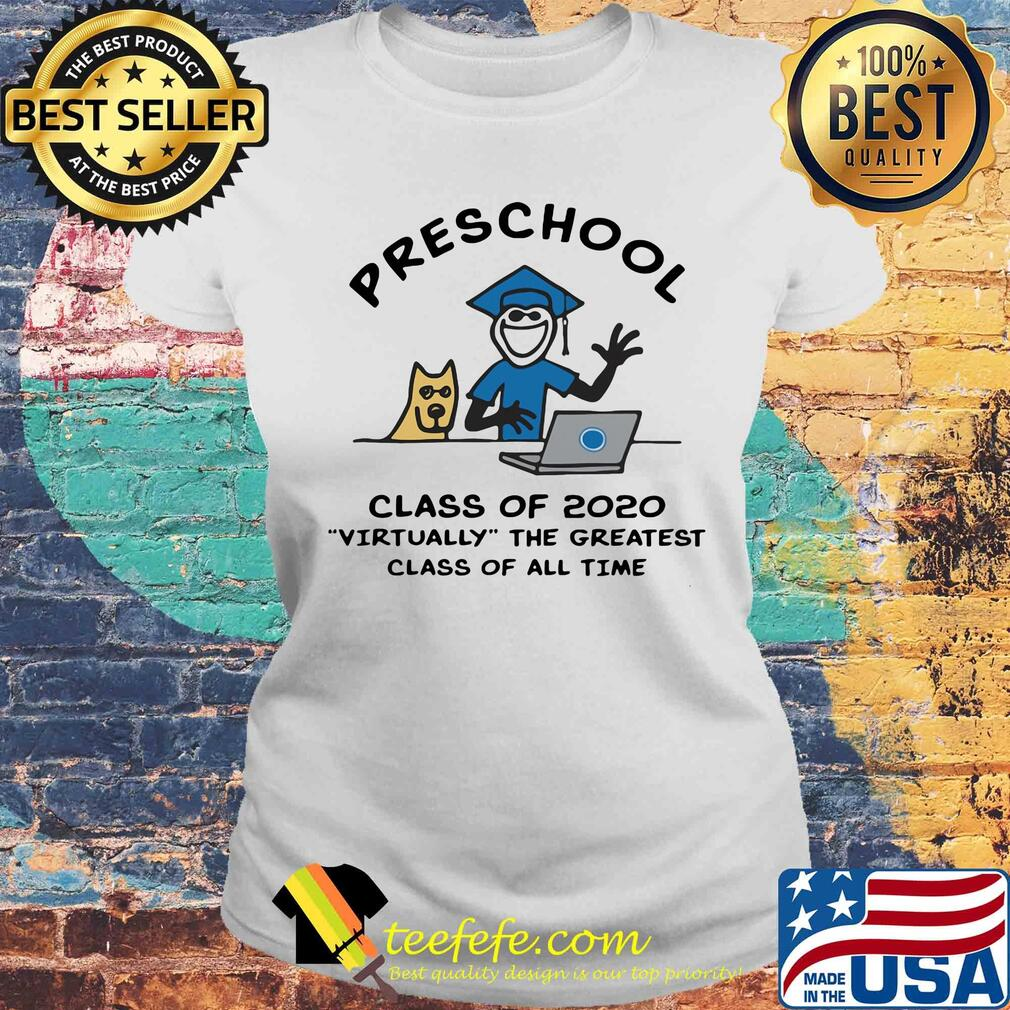 Preschool class of 2020 virtually the greatest class of all time s Laides tee