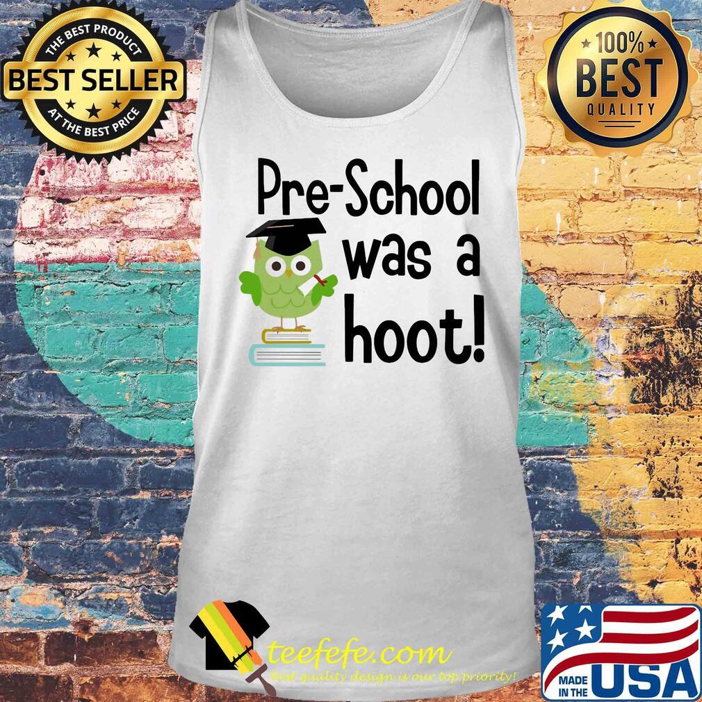 Preschool was a hoot Owl s Tank top