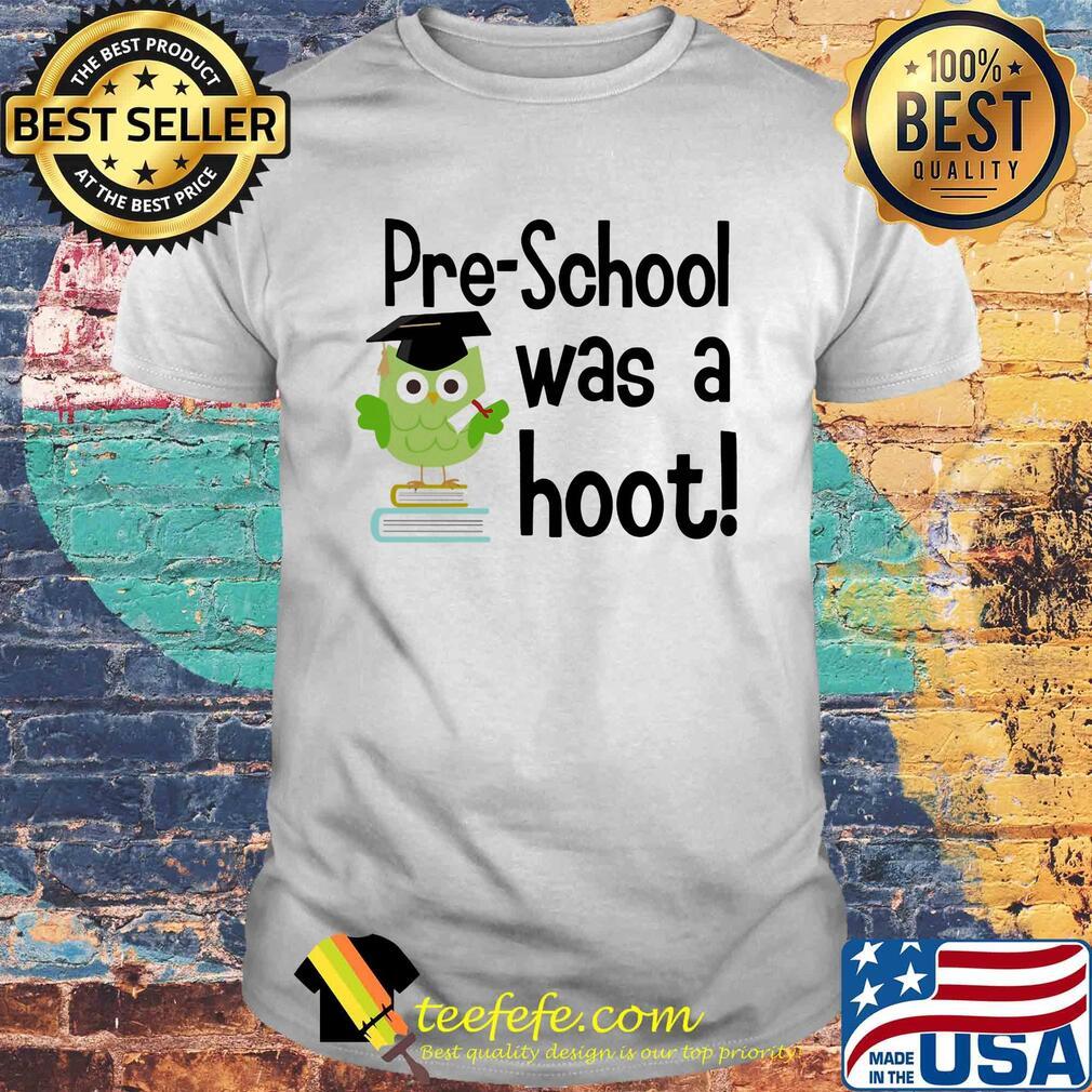 Preschool was a hoot Owl shirt