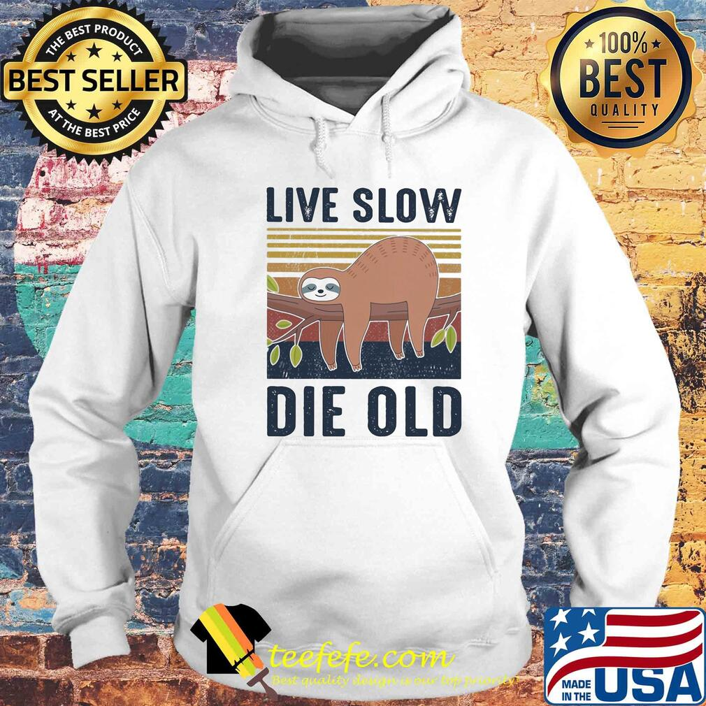 Sloth live slow die old vintage s Hoodie