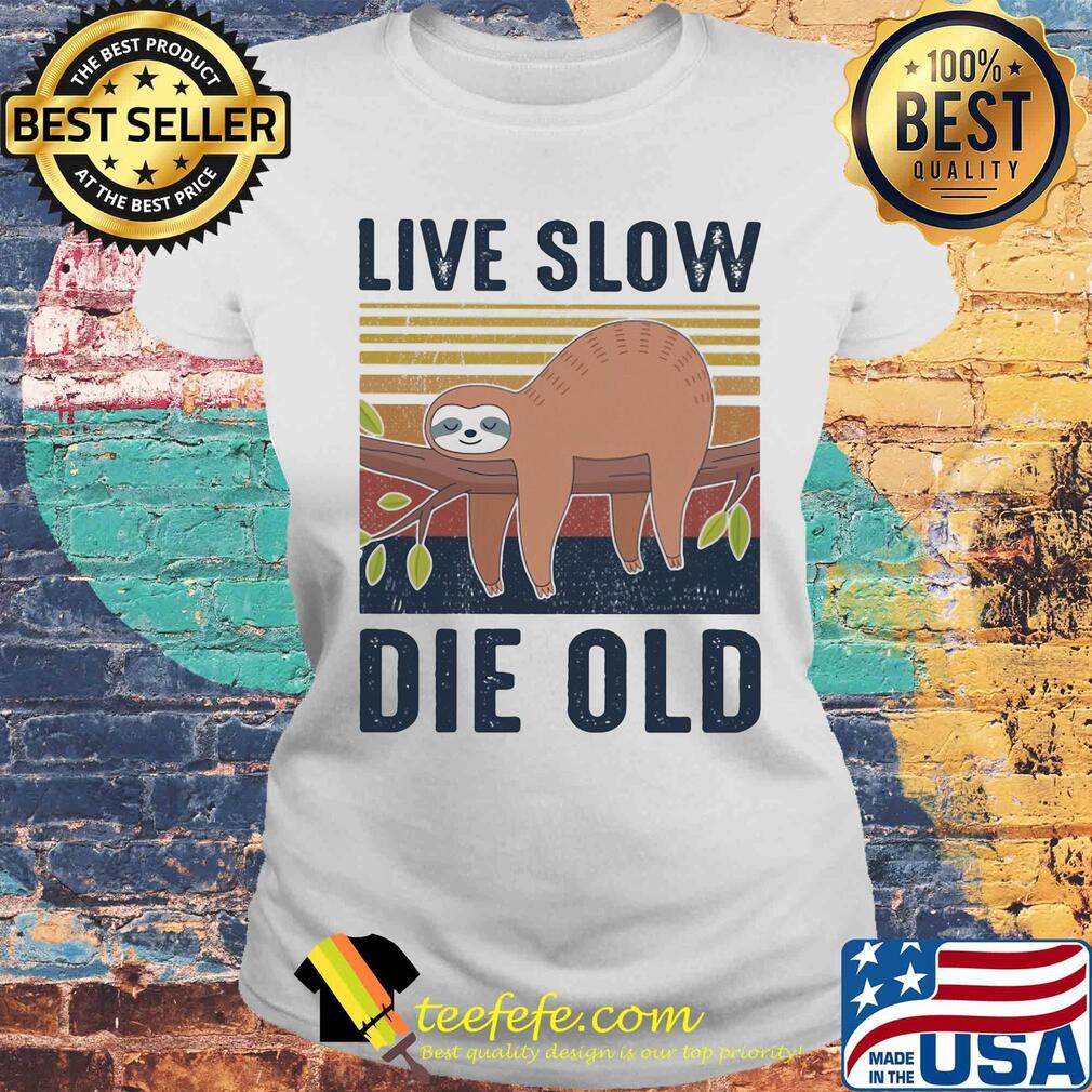 Sloth live slow die old vintage s Laides tee