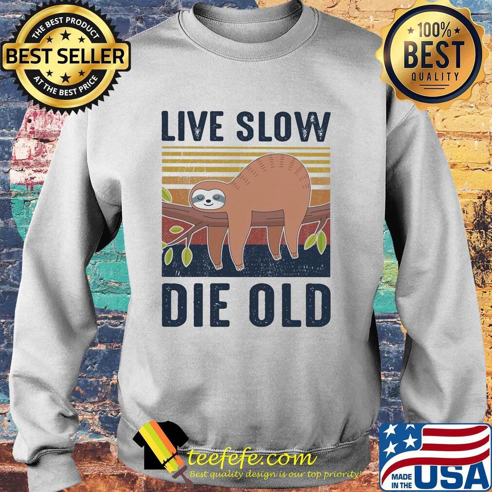 Sloth live slow die old vintage s Sweater