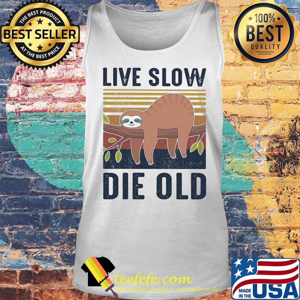 Sloth live slow die old vintage s Tank top