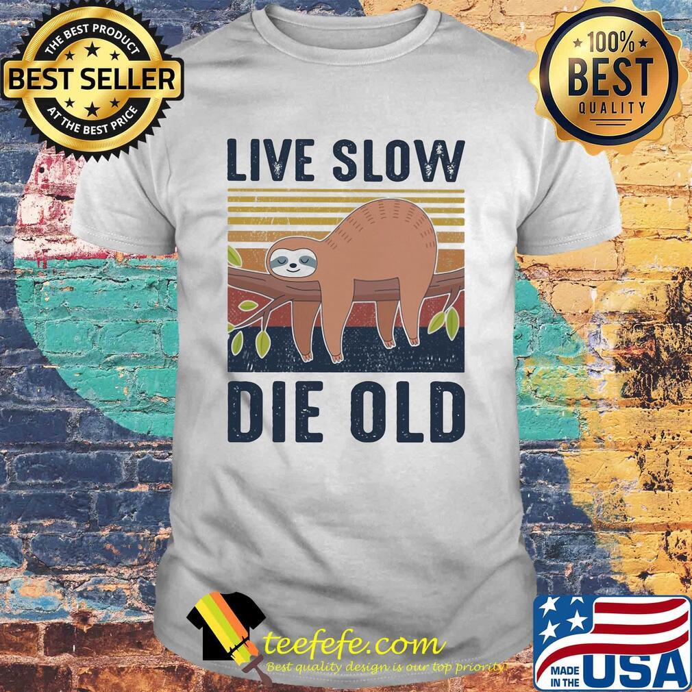 Sloth live slow die old vintage shirt