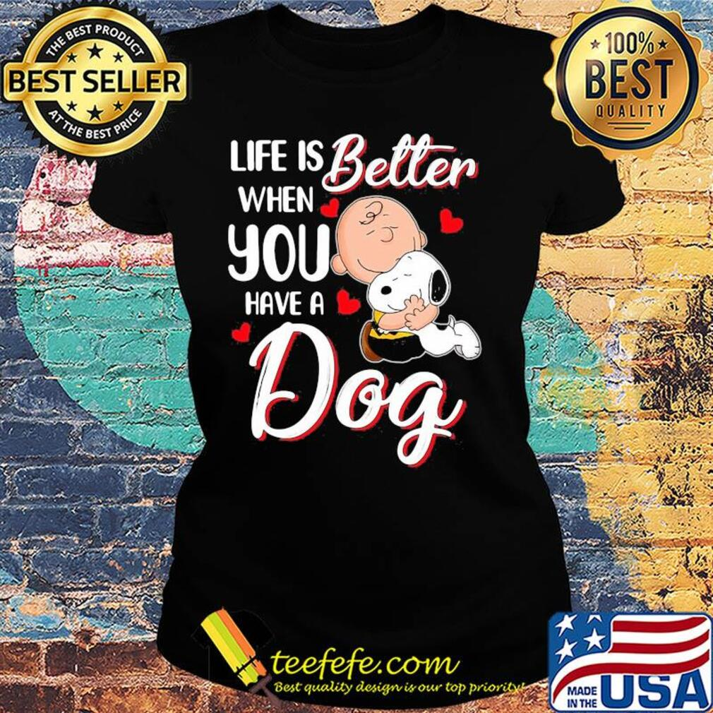 Snoopy and charlie brown life is better when you have a dog hearts s Ladies tee