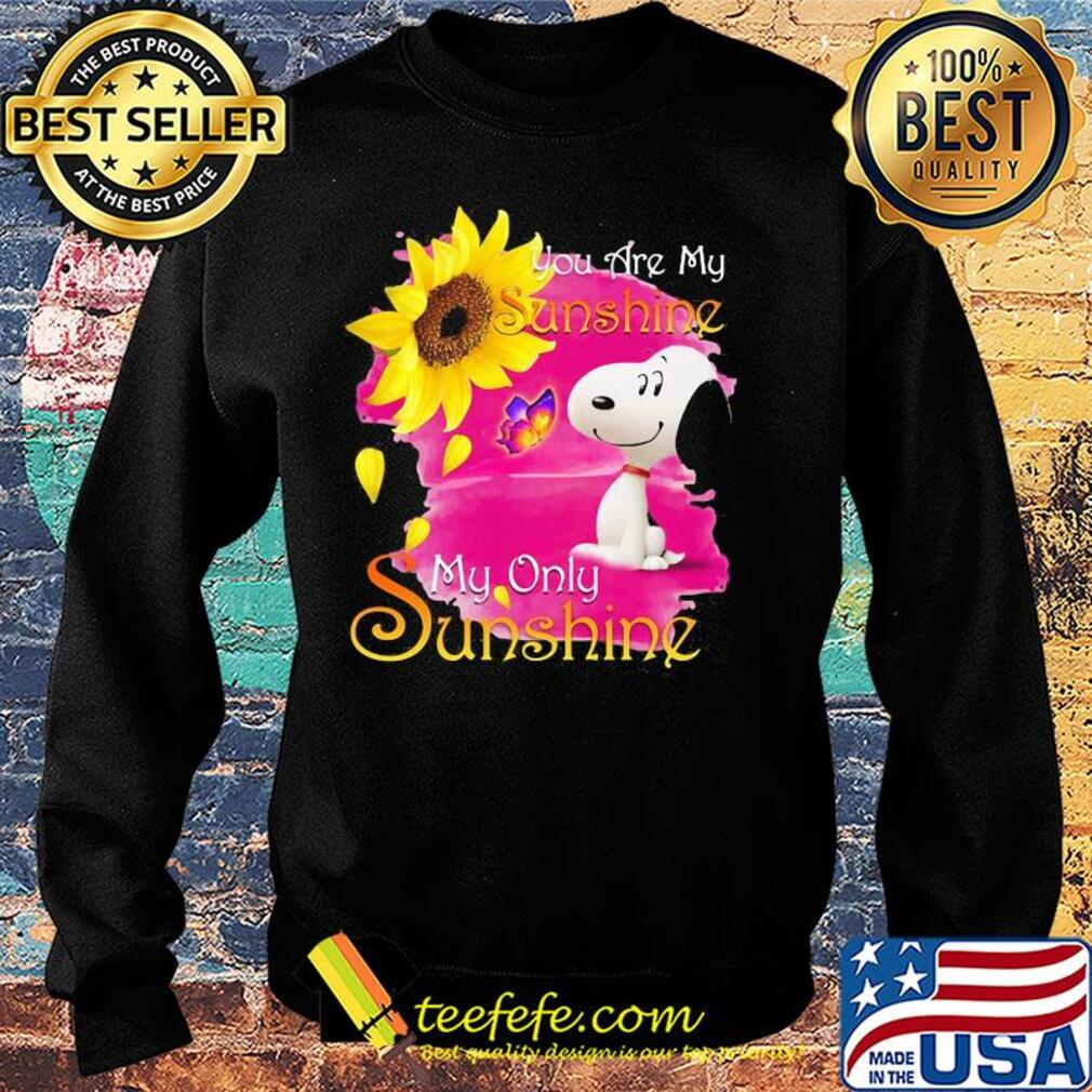 Snoopy butterfly sunflower you are my sunshine my only sunshine s Sweater