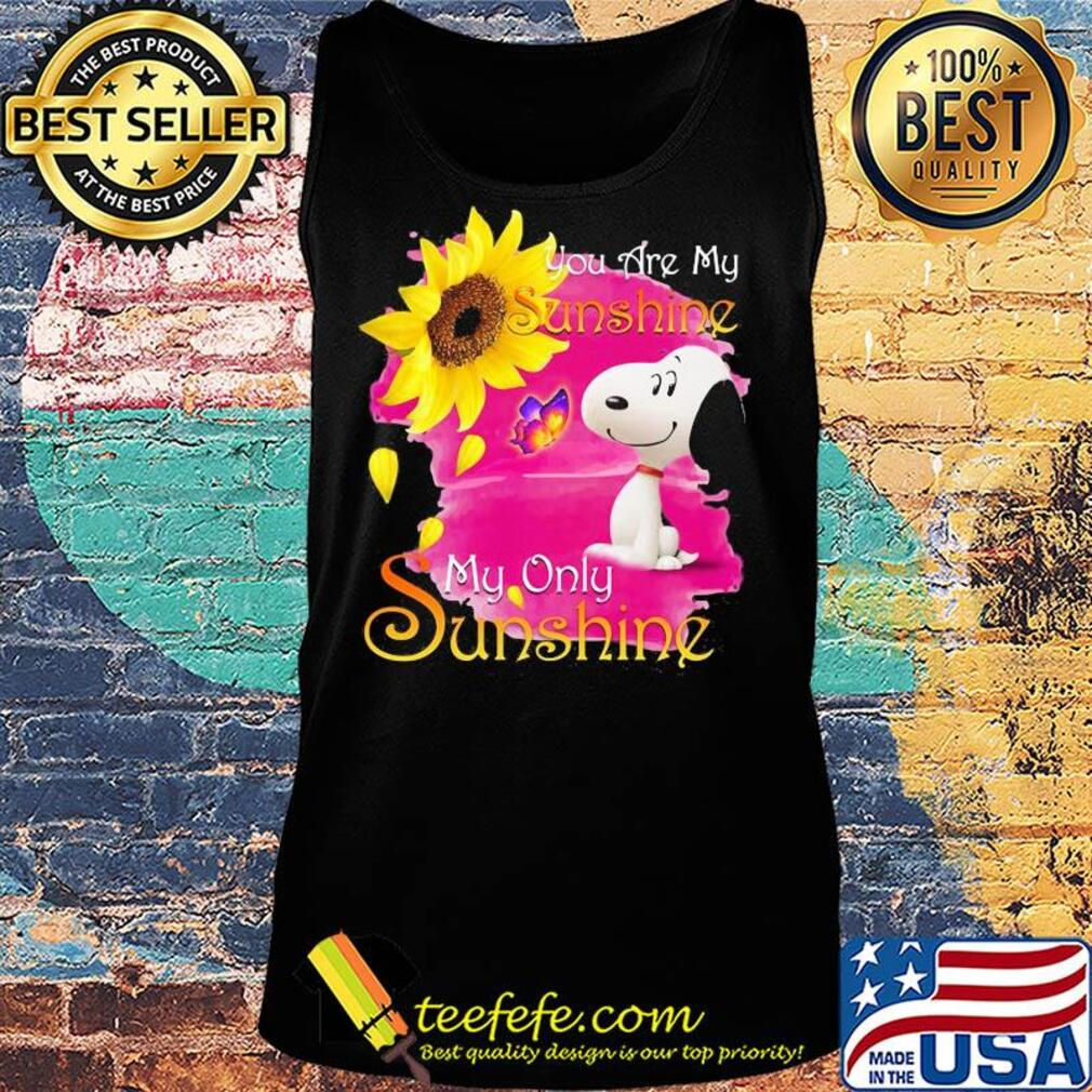 Snoopy butterfly sunflower you are my sunshine my only sunshine s Tank top