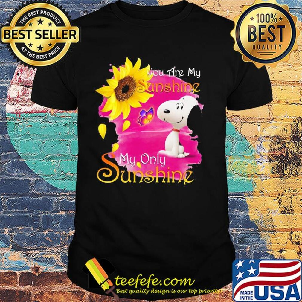 Snoopy butterfly sunflower you are my sunshine my only sunshine shirt