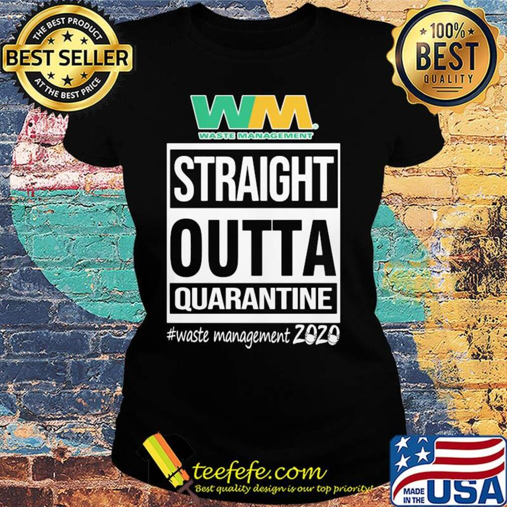 Straight outta quarantine waste management 2020 mask s Ladies tee