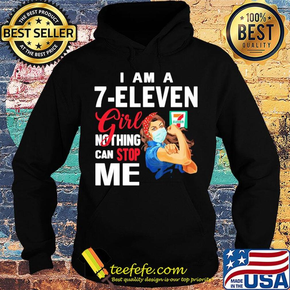 Strong woman mask I am a 7-eleven girl nothing can stop me s Hoodie
