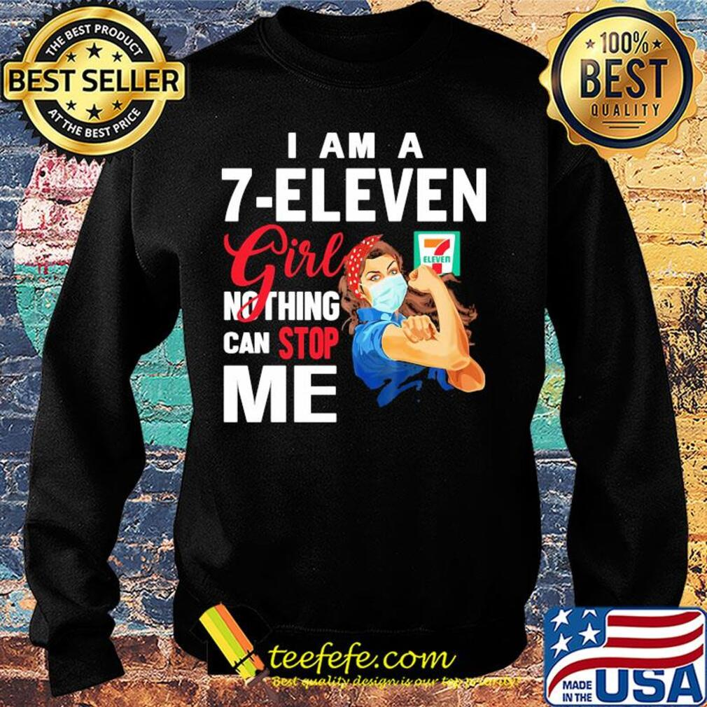 Strong woman mask I am a 7-eleven girl nothing can stop me s Sweater