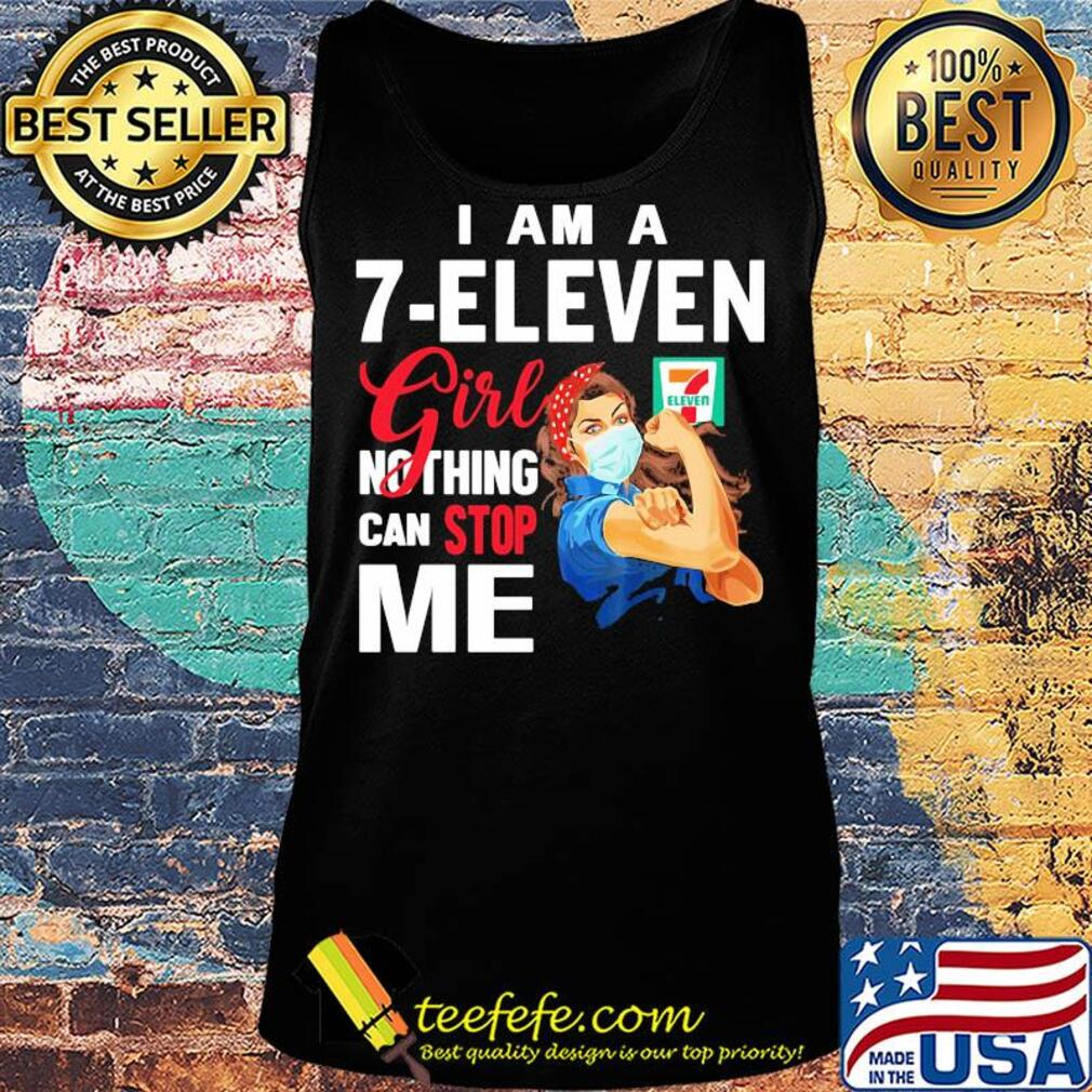 Strong woman mask I am a 7-eleven girl nothing can stop me s Tank top