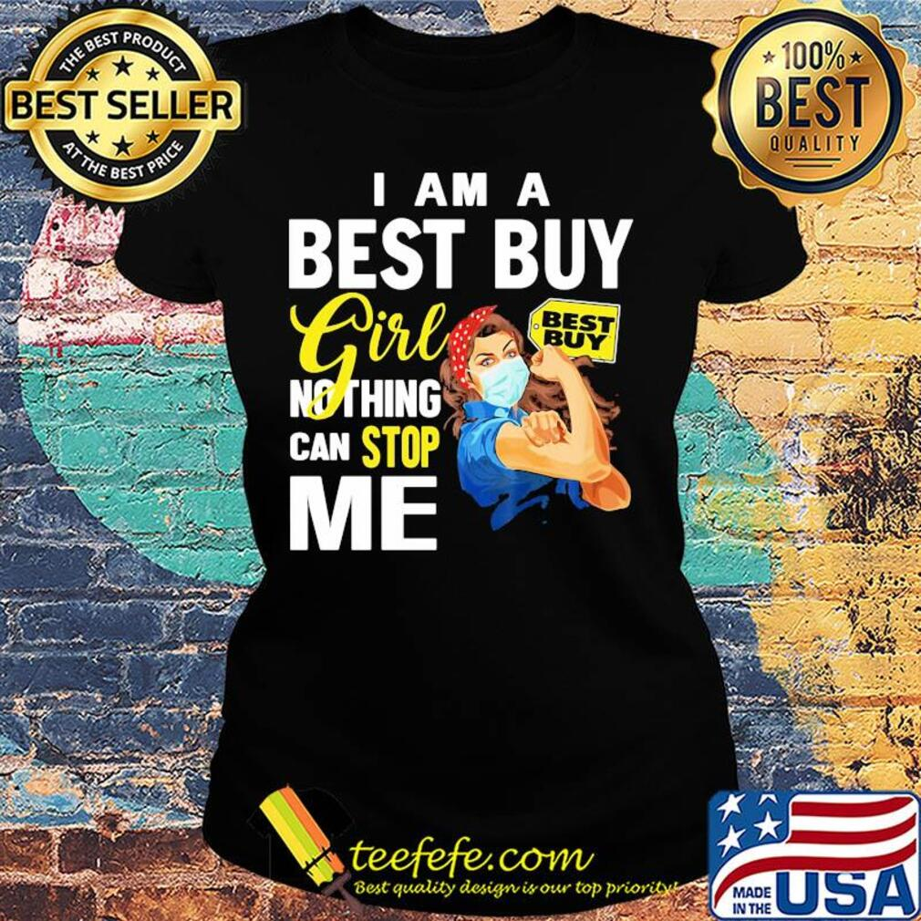 Strong woman mask I am a best guy girl nothing can stop me s Ladies tee