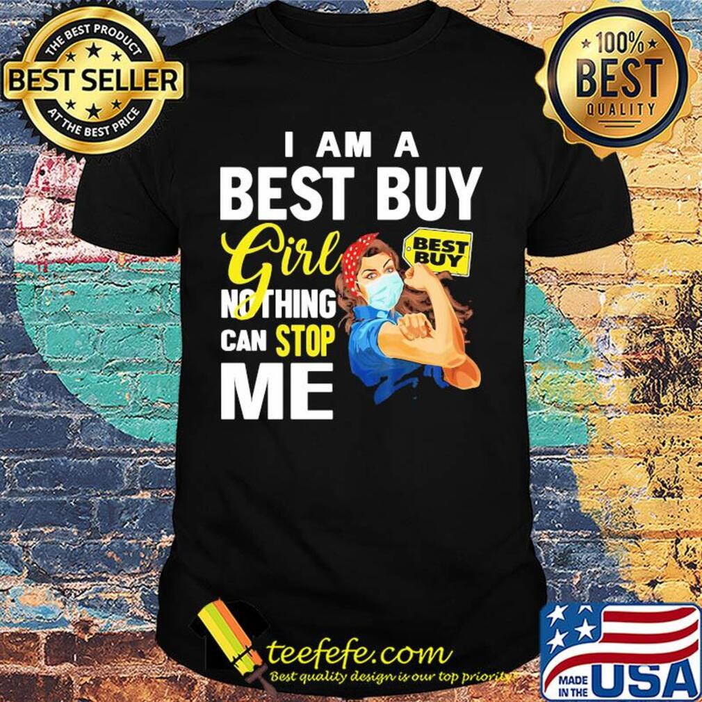 Strong woman mask I am a best guy girl nothing can stop me shirt