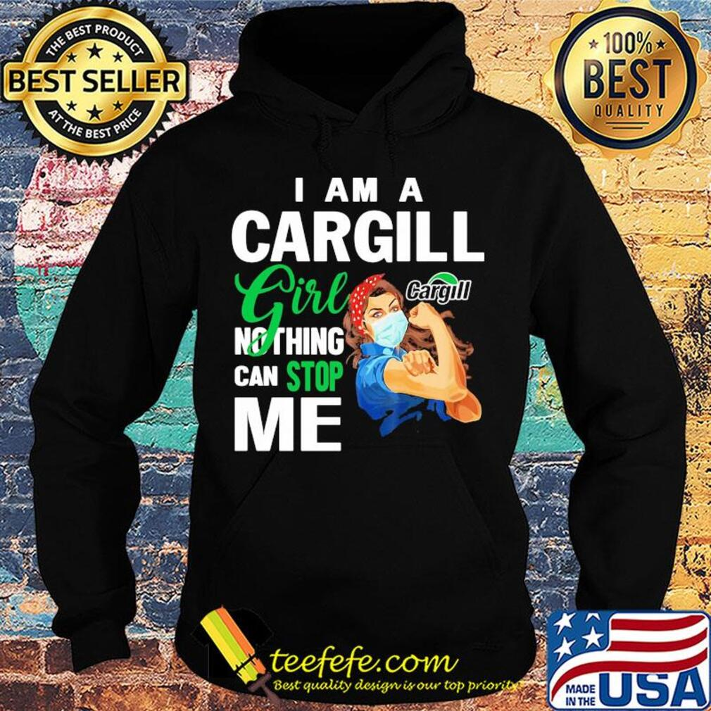Strong woman mask I am a Cargill girl nothing can stop me s Hoodie