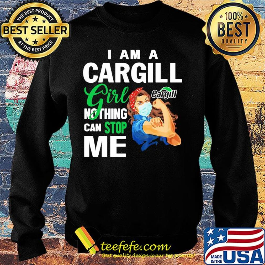 Strong woman mask I am a Cargill girl nothing can stop me s Sweater