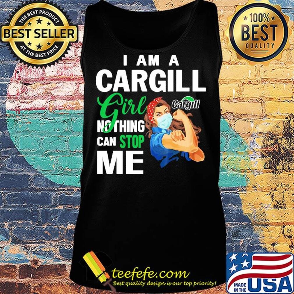 Strong woman mask I am a Cargill girl nothing can stop me s Tank top