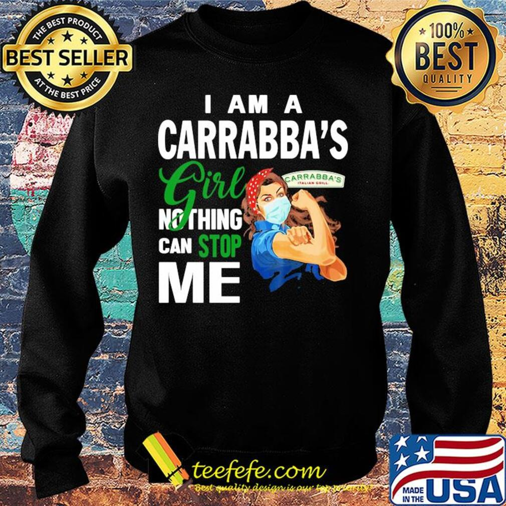 Strong woman mask I am a Carrabba's girl nothing can stop me s Sweater