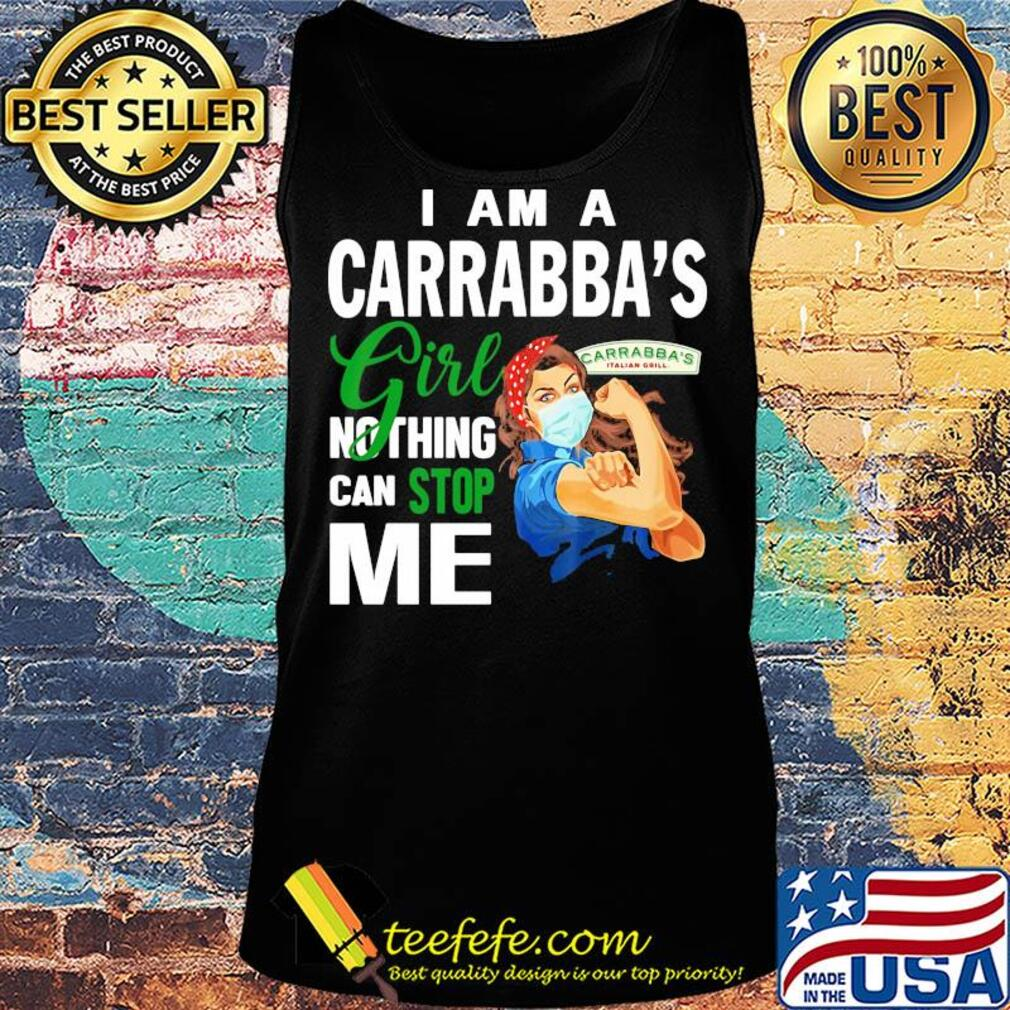 Strong woman mask I am a Carrabba's girl nothing can stop me s Tank top