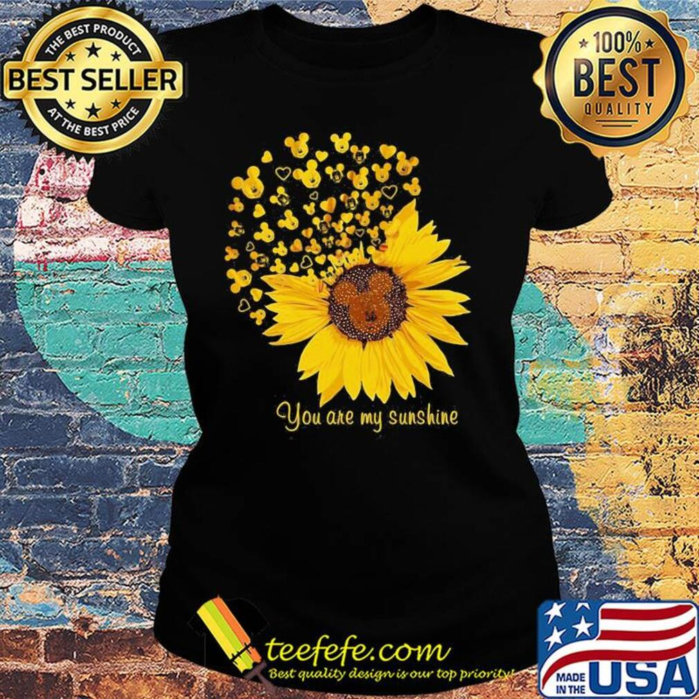 Sunflower mickey mouse you are my sunshine s Ladies tee