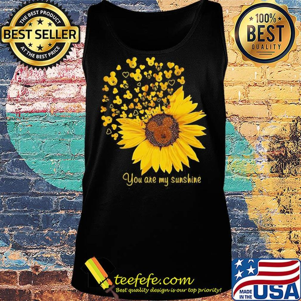 Sunflower mickey mouse you are my sunshine s Tank top
