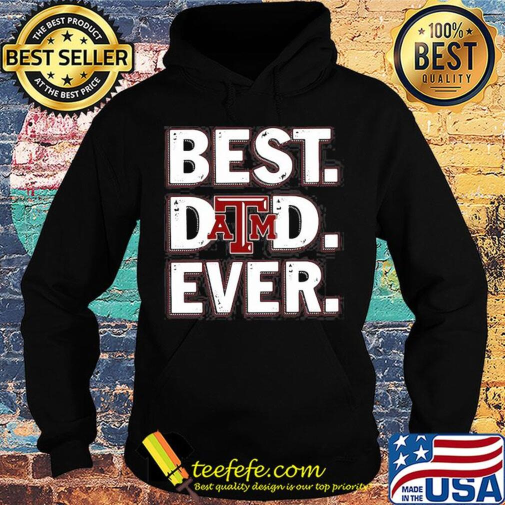 Texas A&M university best dad ever happy father's day s Hoodie
