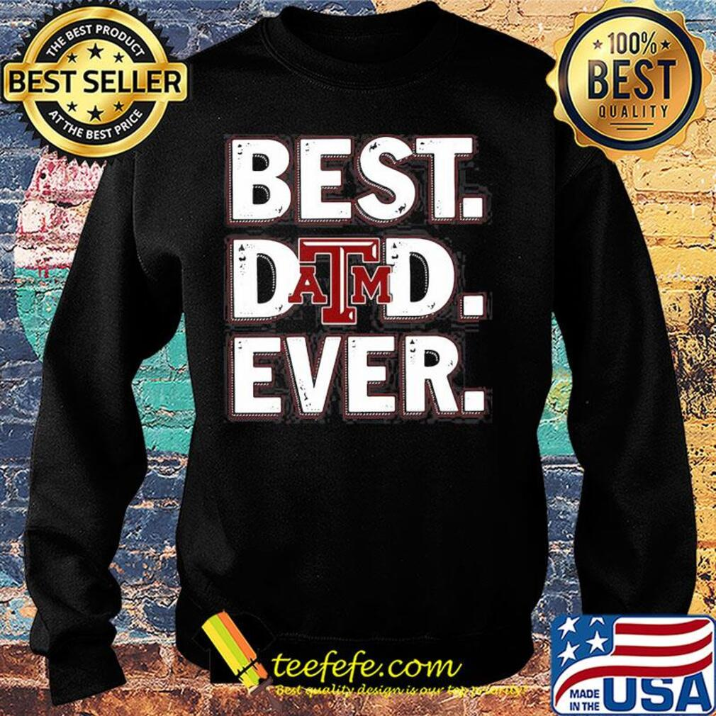 Texas A&M university best dad ever happy father's day s Sweater