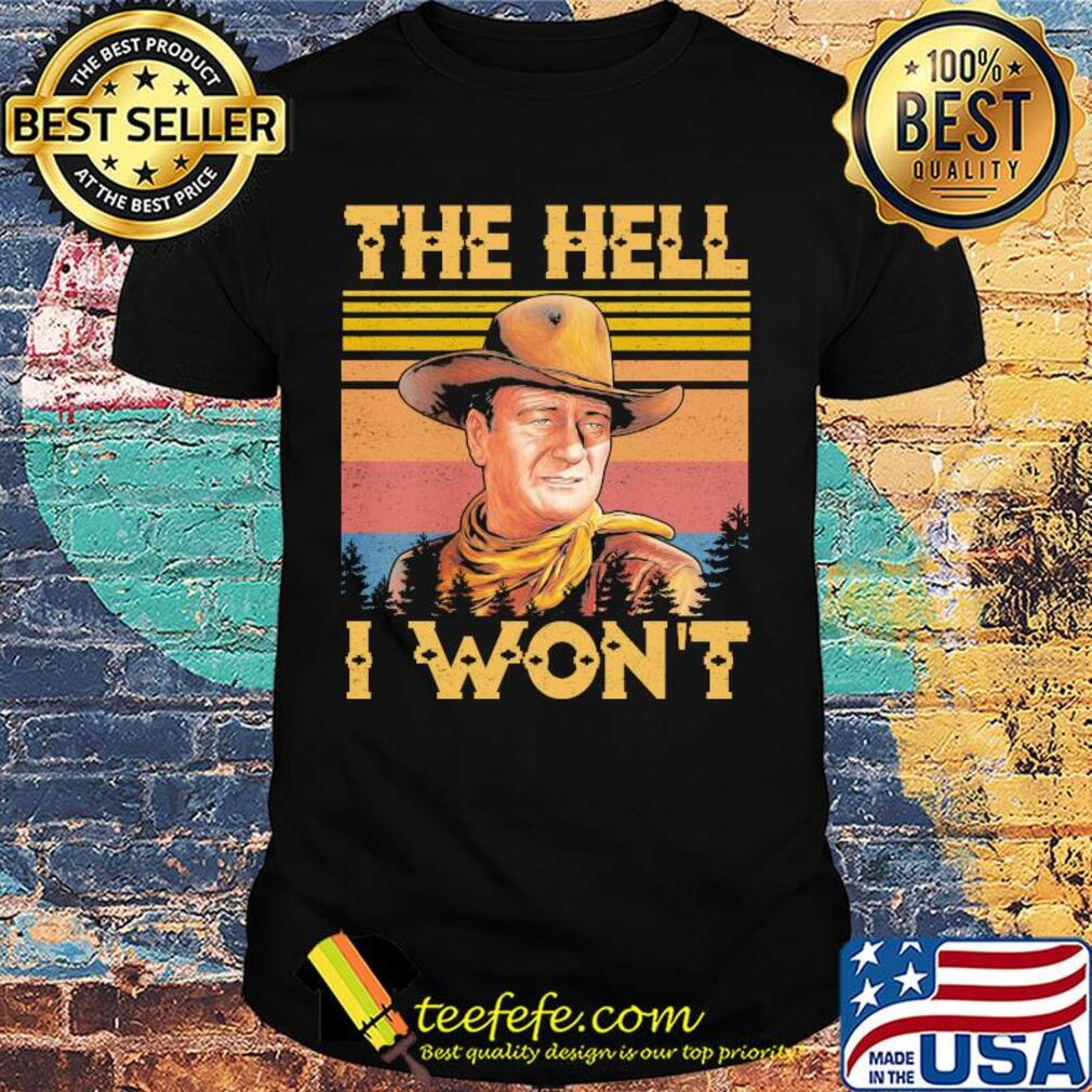 The hell I won't vintage shirt