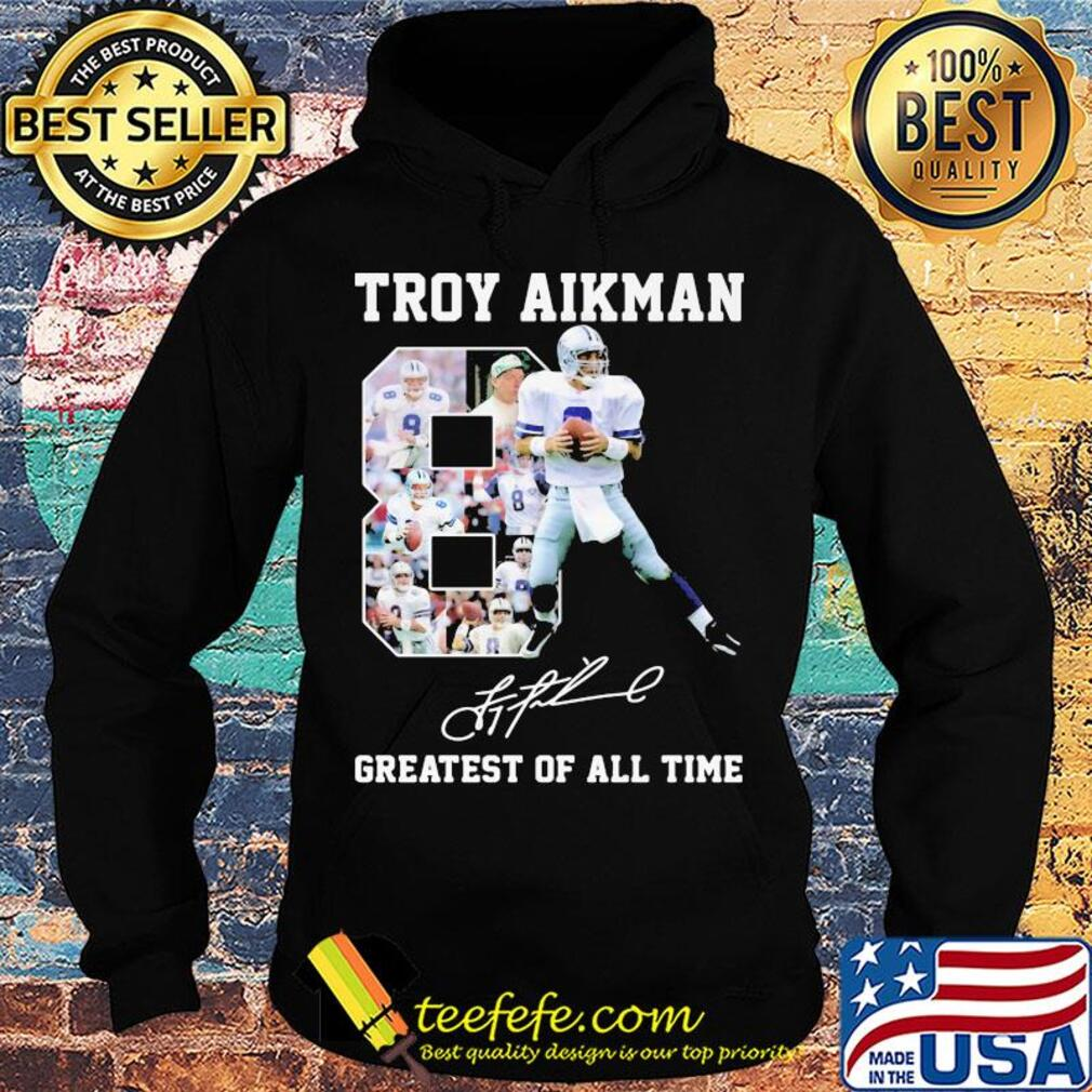 Troy aikman 8 greatest of all time signatures s Hoodie