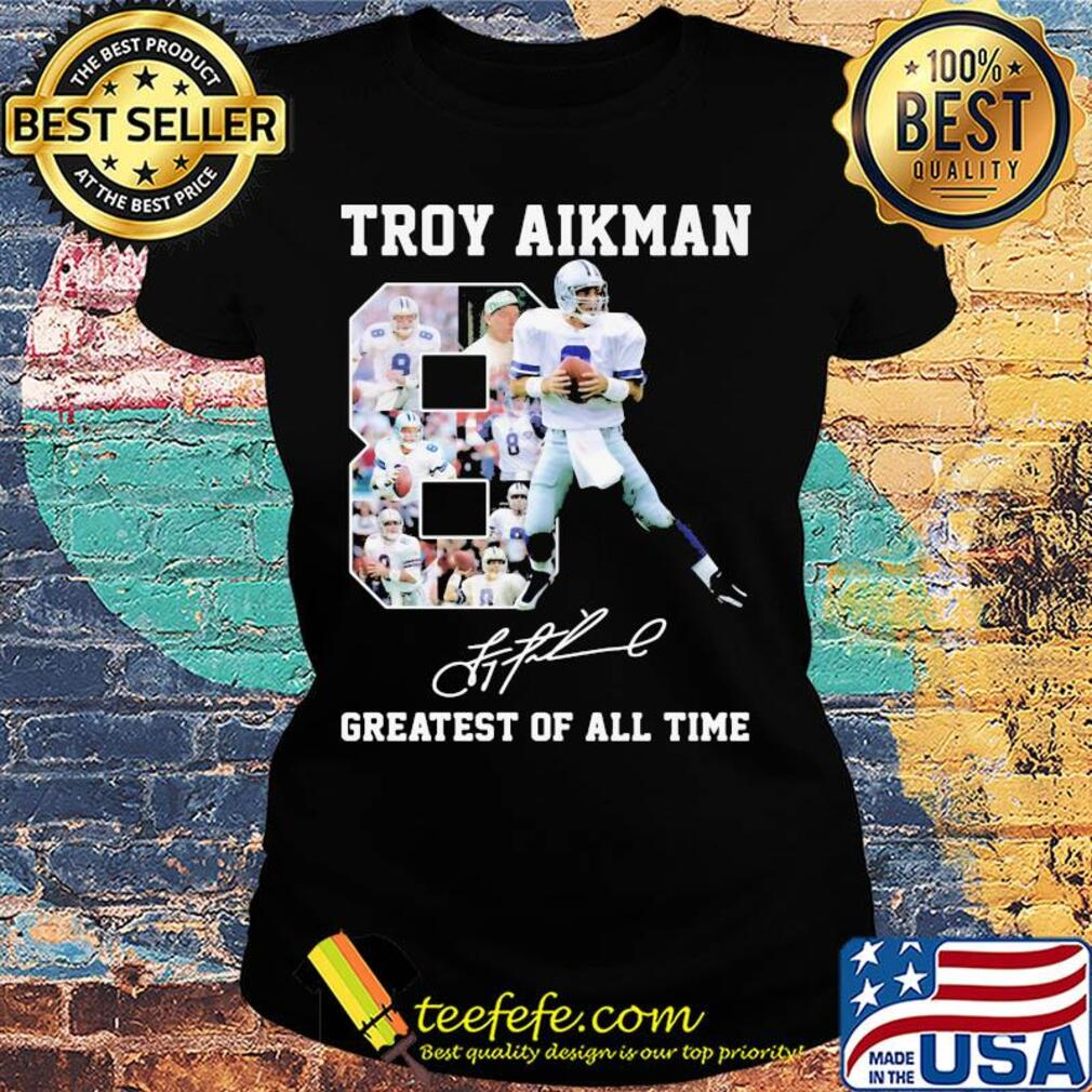 Troy aikman 8 greatest of all time signatures s Ladies tee