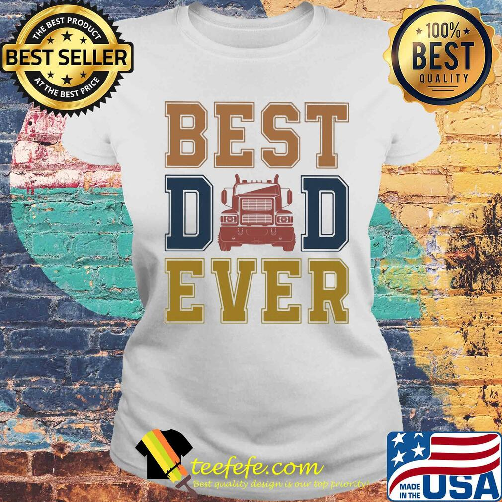 Truck best dad ever happy father's day vintage s Laides tee