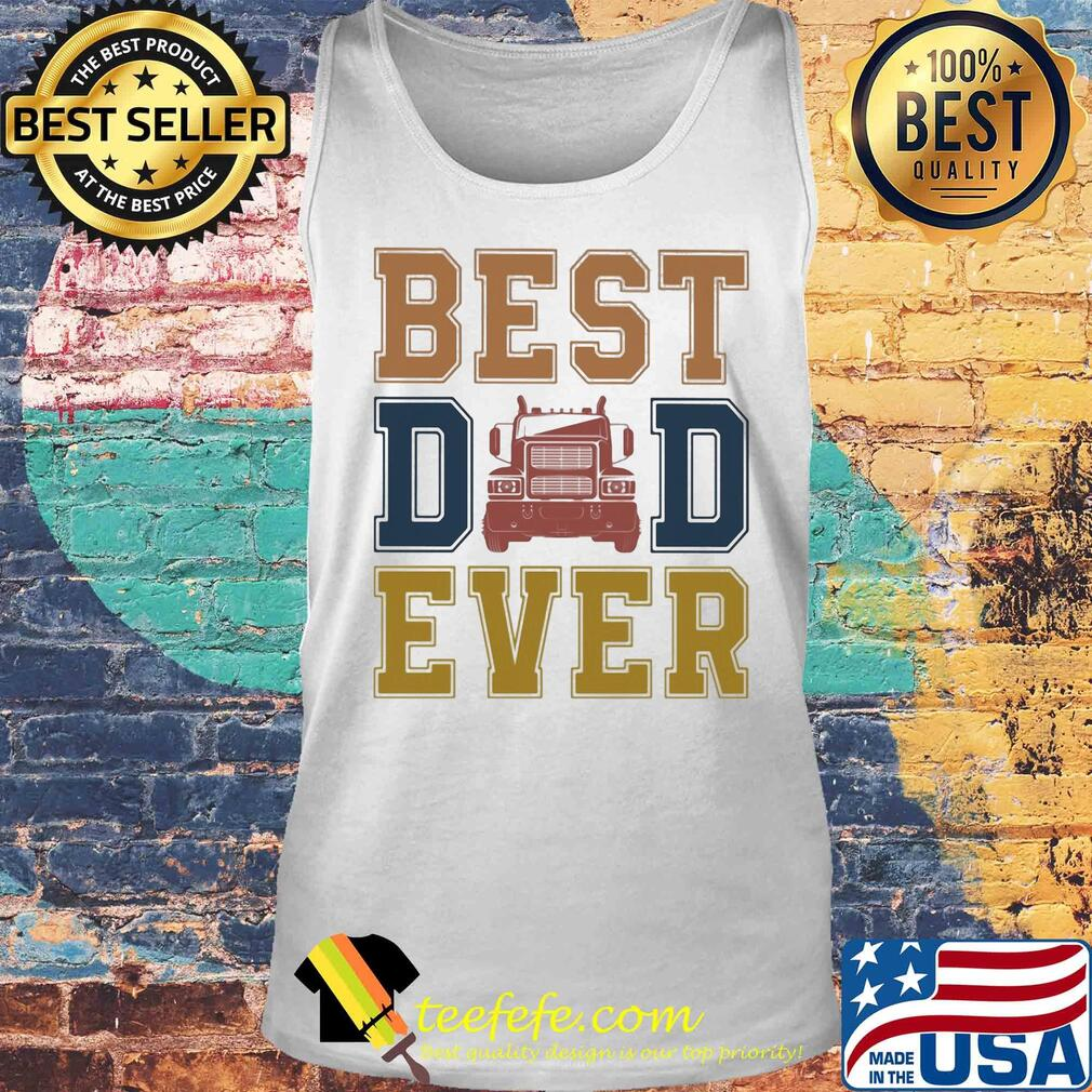 Truck best dad ever happy father's day vintage s Tank top