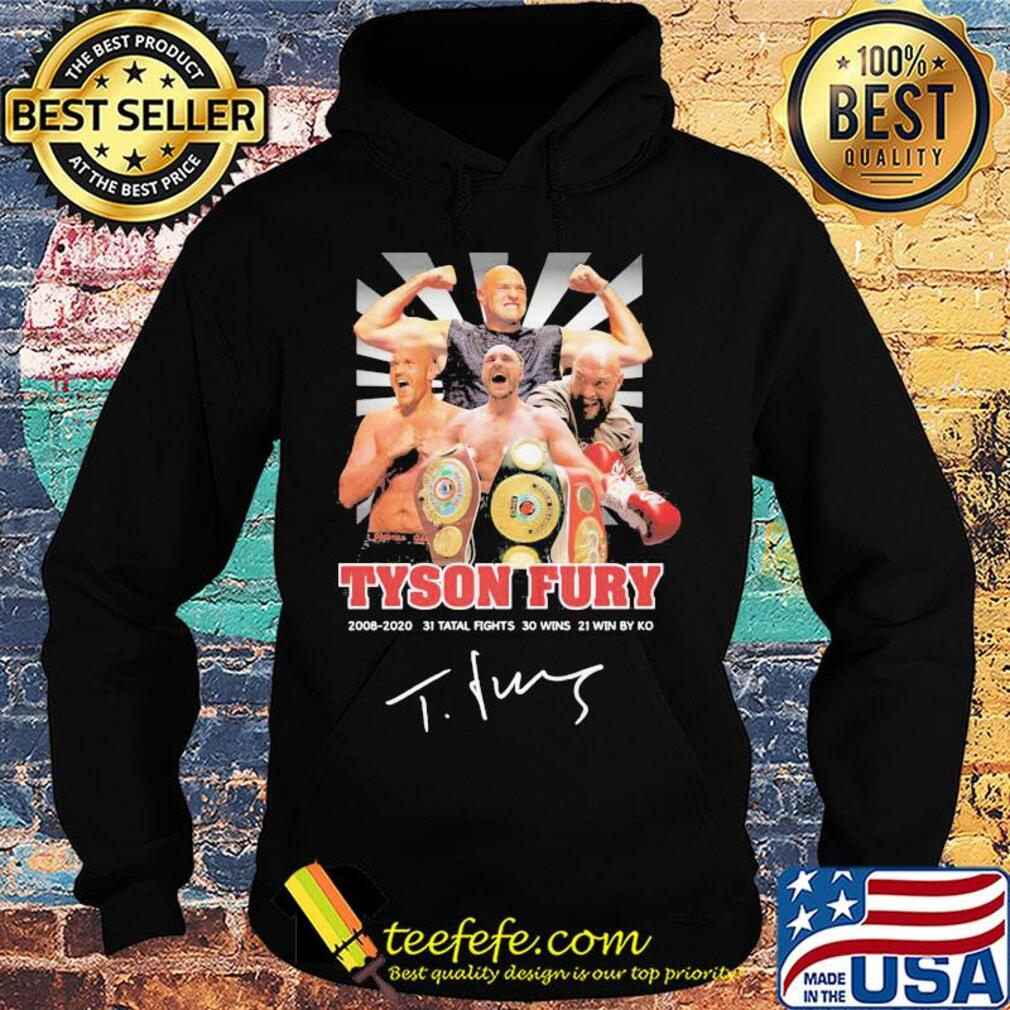Tyson fury 2008 2020 31 total fights 30 wins 21 wins by ko light signature s Hoodie
