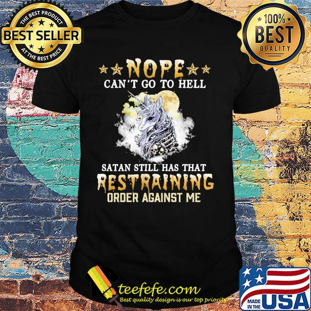 Unicorn nope can't go to hell satan still has that restraining shirt