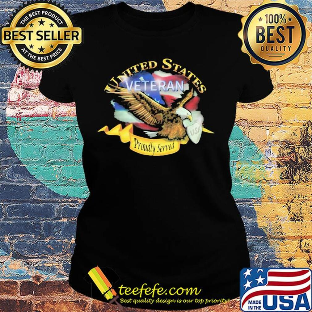 United states veteran proudly served US American flag veteran Independence Day s Ladies tee