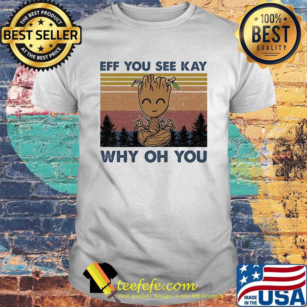 Yoga baby groot eff you see kay why oh you vintage shirt