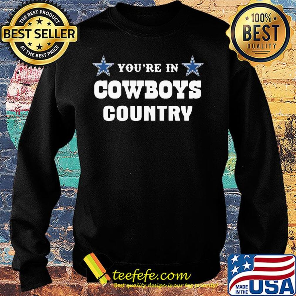 You're in dallas cowboys country s Sweater