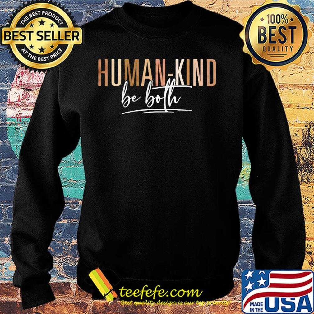 Hoodie Humankind Human Kind Be Both Kindness All Lives Matter Human Right T-Shirt Premium Tee Tanktop Sweater Long Sleeve T-Shirt