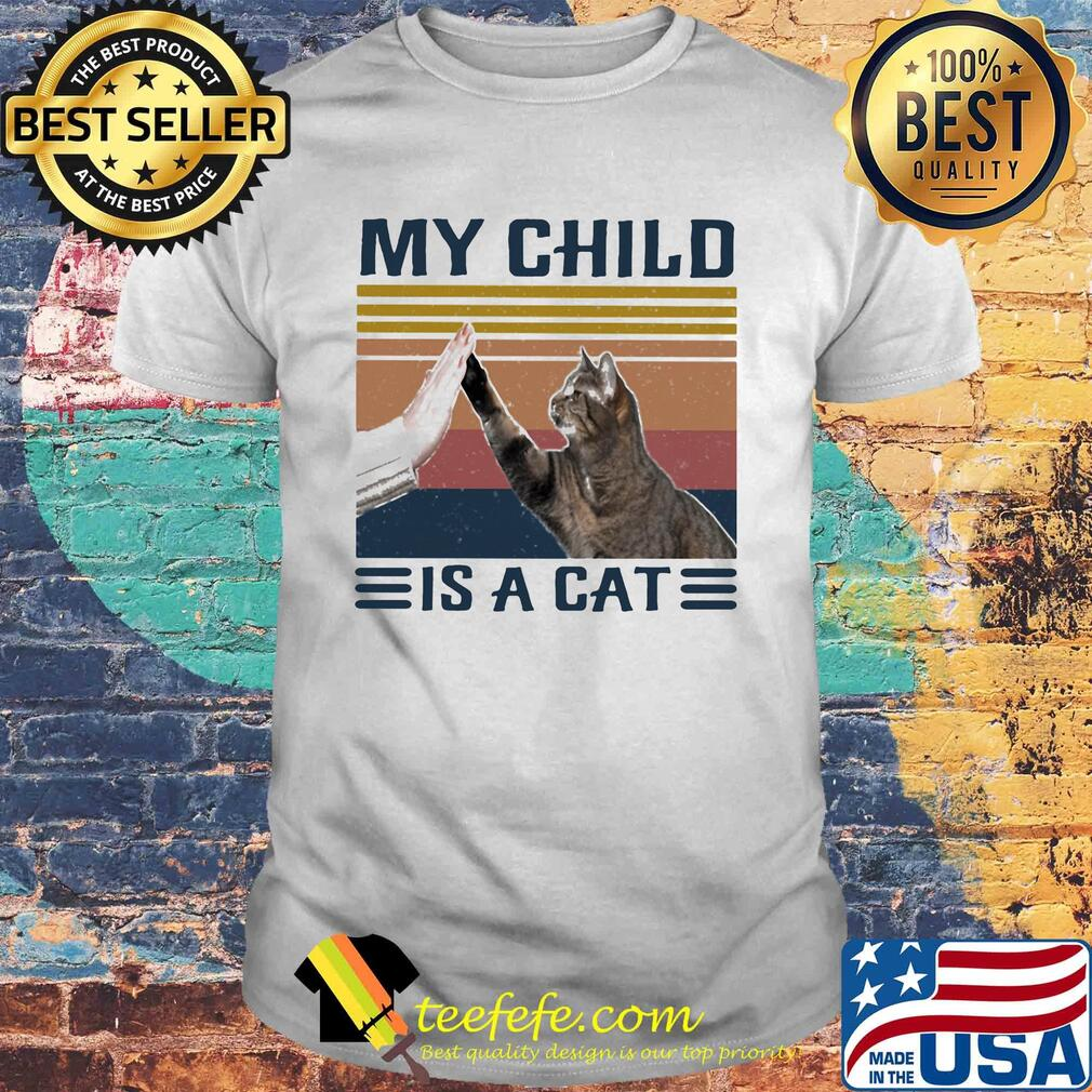 My child is a Cat vintage shirt