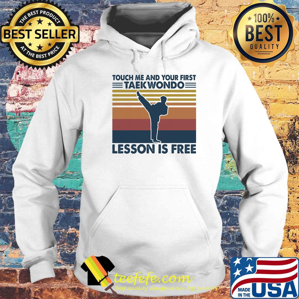 touch me and your first taekwondo lesson is free vintage s Hoodie